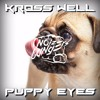 Kross Well - Puppy Eyes (OUT NOW) [Noize Bangers Records]