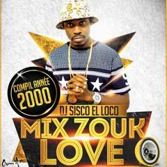 Zouk Année 2000 Mix  By Dj Sisco El Loco