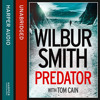 Predator, By Wilbur Smith, With Tom Cain, Read by Ben Onwukwe