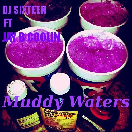 Muddy Waters Ft Jay B Coolin