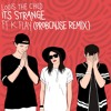 Louis The Child - It's Strange ft. K. Flay (ProbCause Remix)