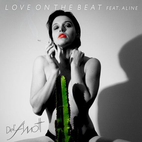Del Amott : Love on the Beat feat. Aline (Club Edit)