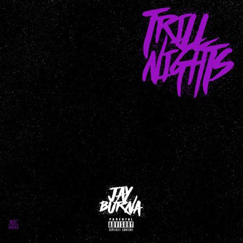 Jay Burna - Trill Nights