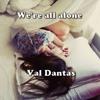 Cover Val Dantas - We're All Alone (Rita Coolidge)