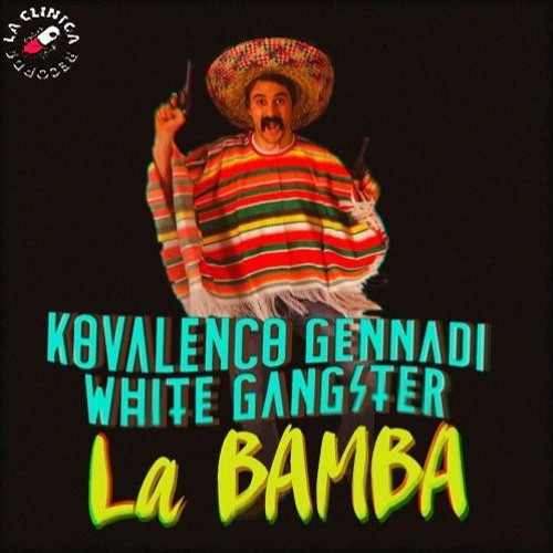 Kovalenco Gennadi & White Gangster - La Bamba (Original Mix)