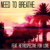 D - Rock - Need To Breathe (feat. Retrospective For Love)