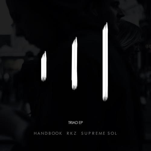 HANDBOOK x RKZ x SUPREME SOL - TRIAD (Full EP)