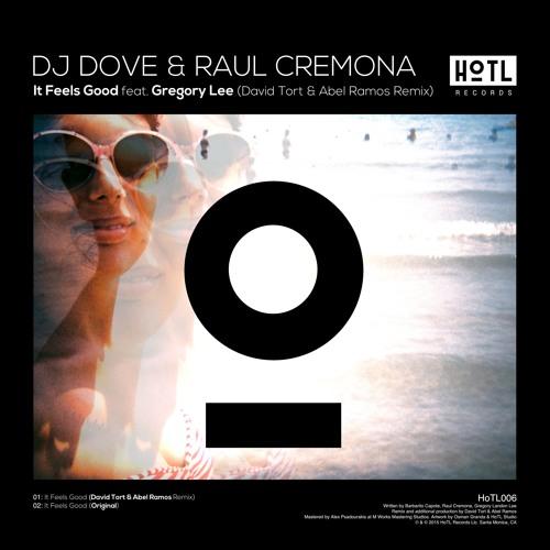 DJ Dove & Raul Cremona - It Feels Good feat. Gregory Lee (David Tort & Abel Ramos Remix) [TEASER]