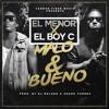 EL MENOR FT EL BOY C -Malo y Bueno (www.urbanticoflow.com)