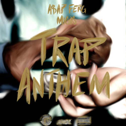 A$AP Ferg and Migos – Trap Anthem