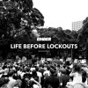 Life Before Lockouts