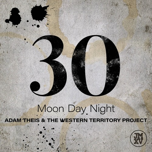 Moon Day Night - Adam Theis & The Western Territory Project