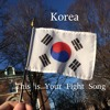 Korea, This Is Your Fight Song!