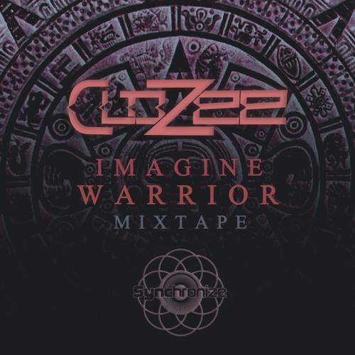 CloZee - Imagine Warrior Mixtape