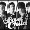 Last child - sekuat hatimu