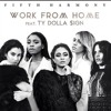 Fifth Harmony - Work From Home Ft. Ty Dolla Sign