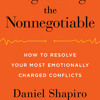 Negotiating the Nonnegotiable by Daniel Shapiro, read by Daniel Shapiro