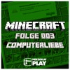 AG004 ► Minecraft 003 ► Computerliebe ► Let´s Play