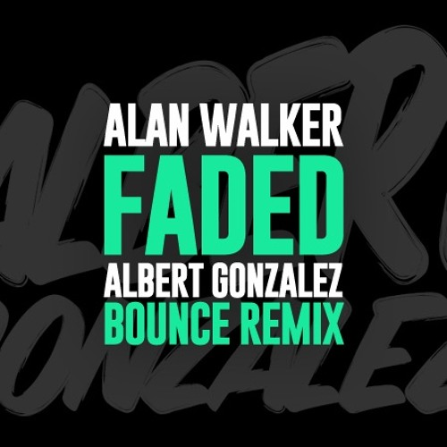 Alan Walker - Faded (Albert Gonzalez Remix)
