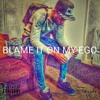 FRAZZLE - BLAME IT ON MY EGO