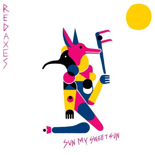 Red Axes - Sun My Sweet Sun