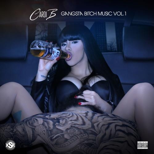 Gangsta Bitch Music Mixtape Vol 1 by Cardi B