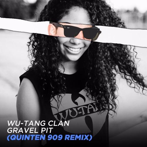 Wu-Tang Clan - Gravel Pit (Quinten 909 Remix)