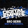 Bro Berri - What Is The Powerful (Original Mix) [Out Now]