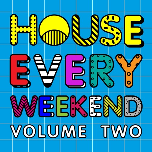 House Every Weekend Volume 2 - The Minimix