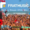 Fratmusic Spring Break 2016 Mix