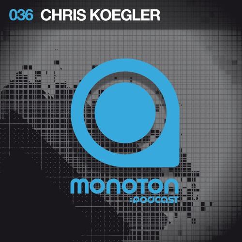 MNTNPC036 - MONOTON:audio pres. Chris Koegler
