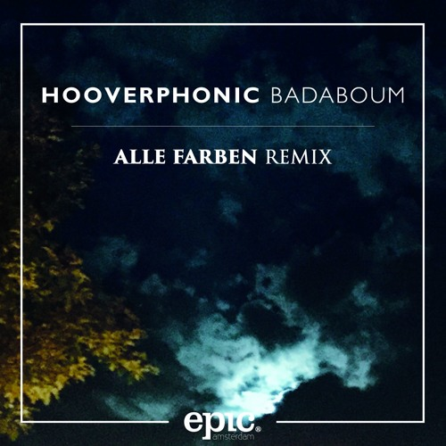 hooverphonic badaboum alle farben remix by alle farben listen to music. Black Bedroom Furniture Sets. Home Design Ideas