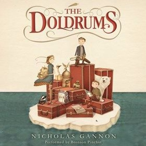 THE DOLDRUMS By Nicholas Gannon, Read By Bronson Pinchot
