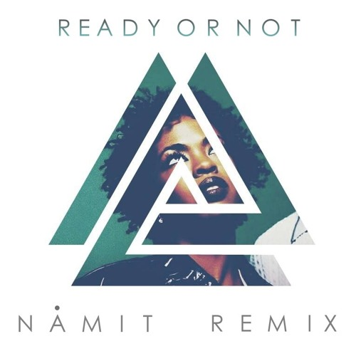 The Fugees - Ready Or Not (Namit Remix)