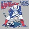 Dante - Patriots Super Bowl 49 Get Hype Get Chicks Mix