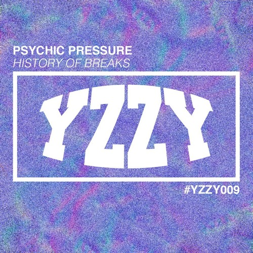 Psychic Pressure - History Of Breaks [YZZY009]