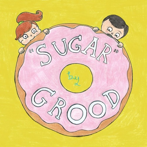 Grood Music - Sugar (OFFICIAL)