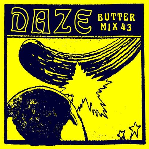 Butter Mix #43 - Daze