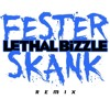 Fester Skank - Lethal Bizzle [PHESTA REMIX] [FREE DOWNLOAD]