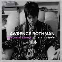 Lawrence Rothman - Designer Babies (Ft. Kim Gordon)