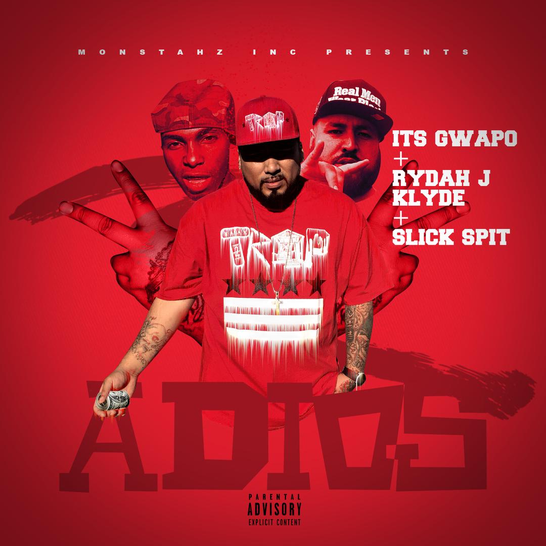 Its Gwapo ft. Rydah J. Klyde x Slick Spit - Adios [Thizzler.com Exclusive]