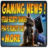 Steam Security Changes, PS4 Brings PC Remote Play & More - Gaming News