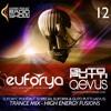 Euforyc Podcast 12 - Special Euforya & Guto Putti (Aevus) Trance Mix - High Energy Fusions