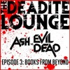 "DL 003  Ash Vs Evil Dead Episode 3 ""Books From Beyond"""