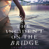 The Incident on the Bridge by Laura McNeal, read by Lincoln Hoppe