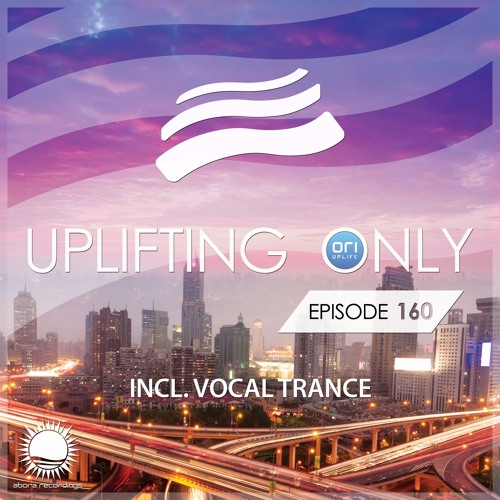 Uplifting Only 160 [No Talking] (March 3, 2016) (incl. Vocal Trance)
