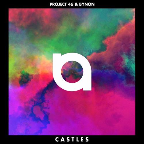 "Project 46 & BYNON ""Castles"""