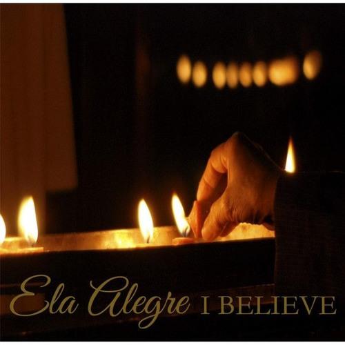 01 I Believe (Ela Alegre feat. Janice Javier)