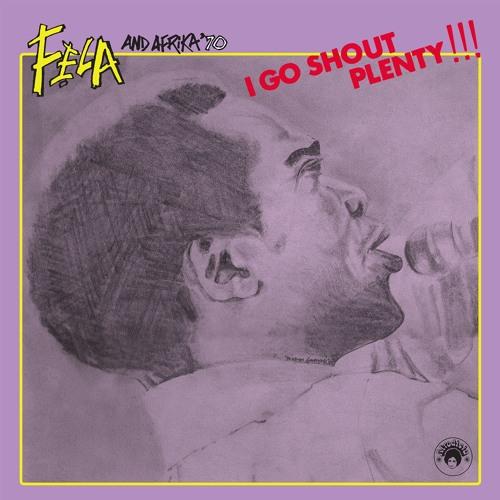 Fela Kuti and Afrika '70 - I Go Shout Plenty