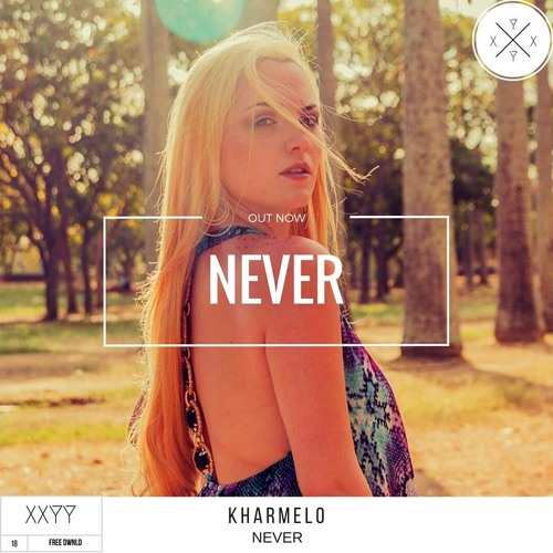 Kharmelo - Never (Original Mix)
